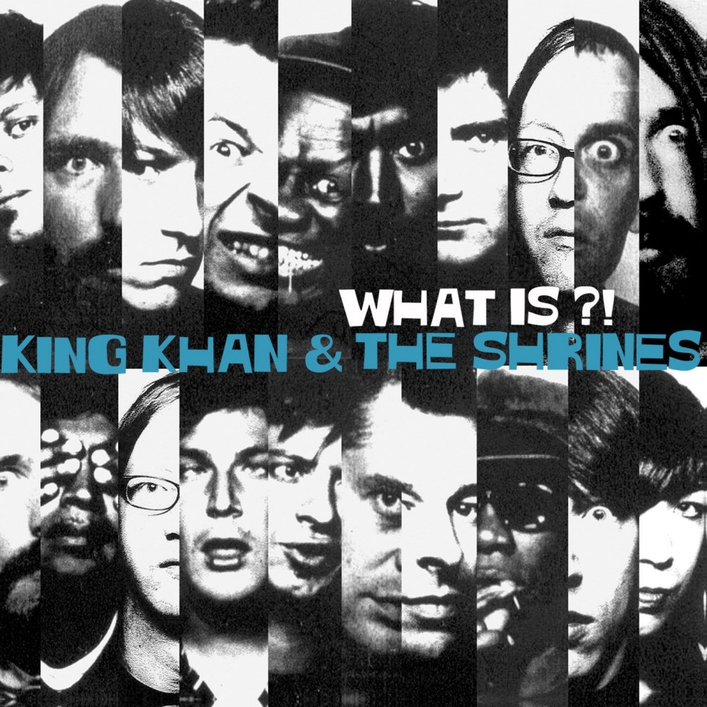 King Khan & The Shrines What is?! Dot Dash Albums of 2014